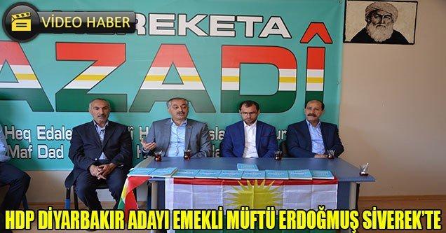 HDP Diyarbakır Adayı Emekli Müftü Erdoğmuş Siverek'te