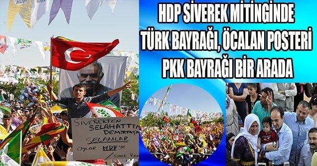 HDP Siverek Mitinginde Türk Bayrağı, Öcalan Posteri ve PKK Bayrağı Bir Arada
