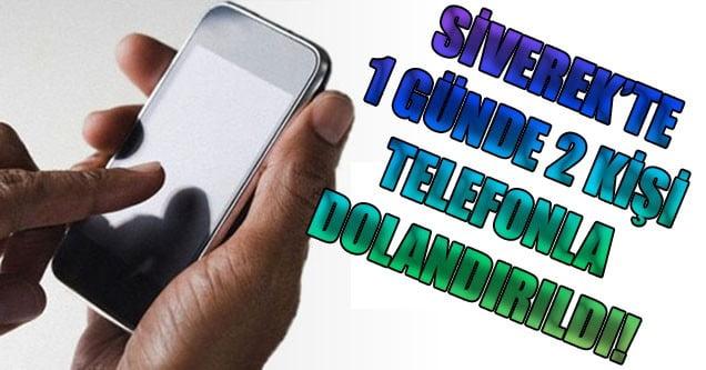 Siverek'te 1 Günde 2 Kişi Telefonla Dolandırıldı!
