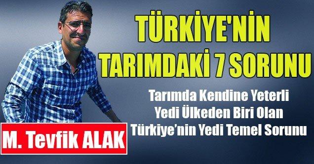 Türkiye'nin Tarımdaki 7 Sorunu