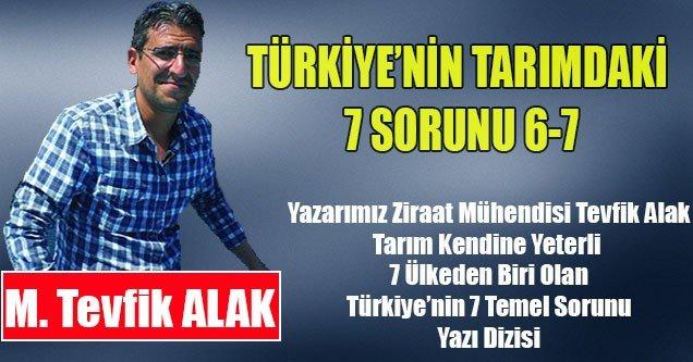 Türkiye'nin Tarımdaki 7 Sorunu 6-7
