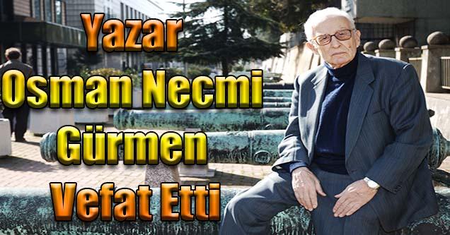 Yazar Osman Necmi Gürmen Vefat Etti