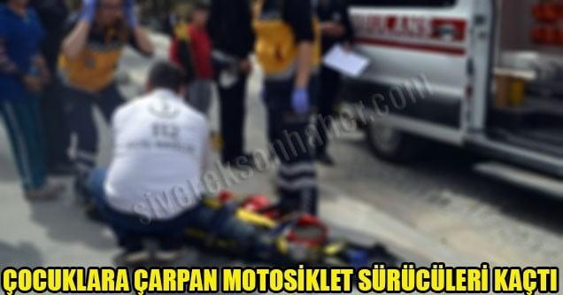 Çocuklara çarpan motosiklet sürücüleri kaçtı!