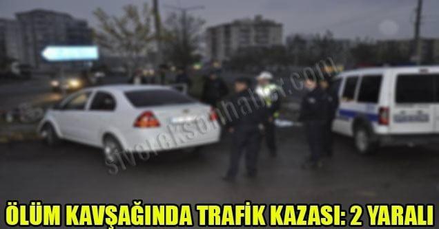 Ölüm kavşağında trafik kazası: 2 yaralı