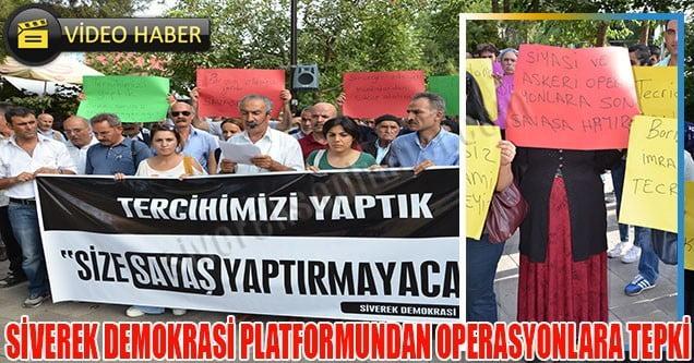 Siverek Demokrasi Platformundan Operasyonlara Tepki