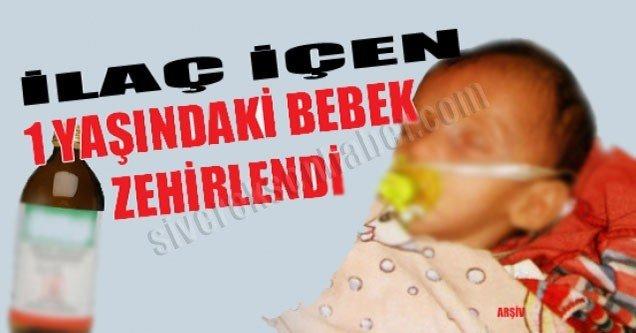 Siverek'te ilaç içen bebek zehirlendi