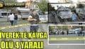 Siverek'te kavga: 1 ölü 4 yaralı