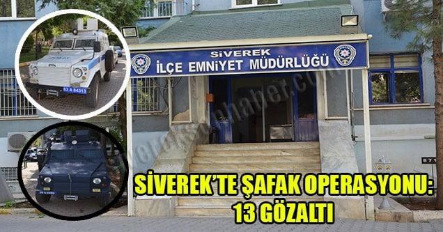 Siverek'te YDG-H Operasyonu: 13 Gözaltı