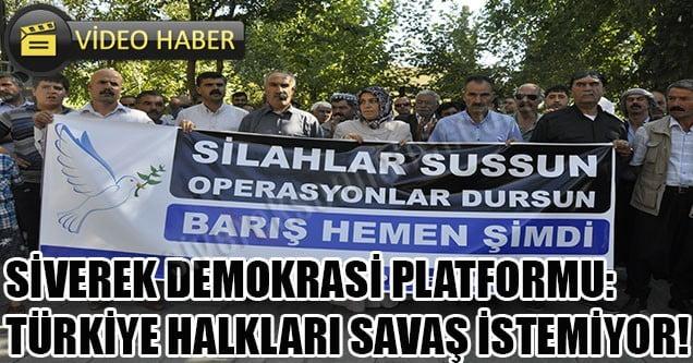 Demokrasi Platformu: Türkiye halkları savaş istemiyor