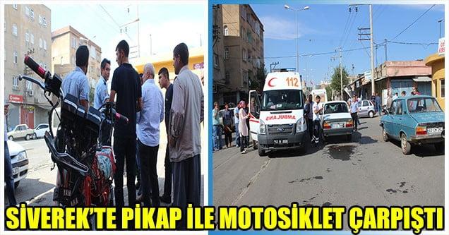 Siverek'te pikap ile motosiklet çarpıştı