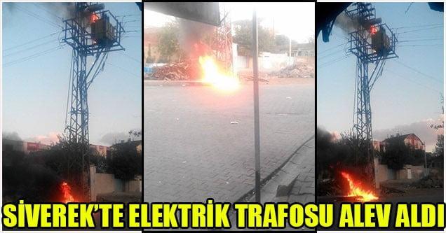 Siverek'te elektrik trafosu alev aldı!
