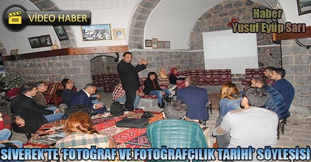 Siverek'te 'Fotoğraf ve Fotoğrafçılık Tarihi' söyleşisi