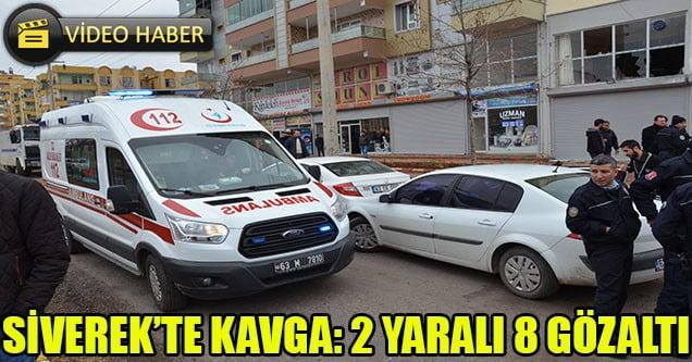 Siverek'te Kavga: 2 Yaralı 8 Gözaltı