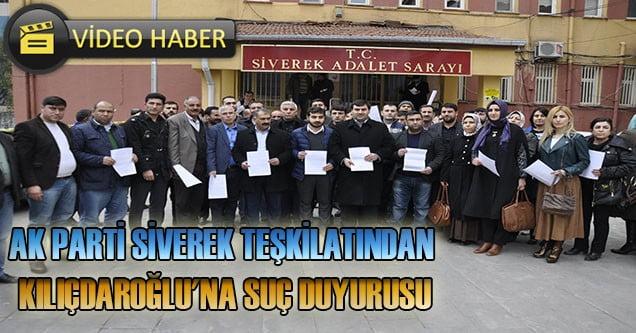 AK Parti Siverek Teşkilatından Kılıçdaroğlu'na suç duyurusu