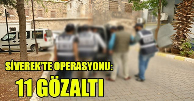 Siverek'te Terör Operasyonu: 11 Gözaltı