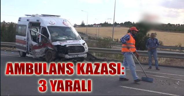 Ambulans Kazası: 3 Yaralı
