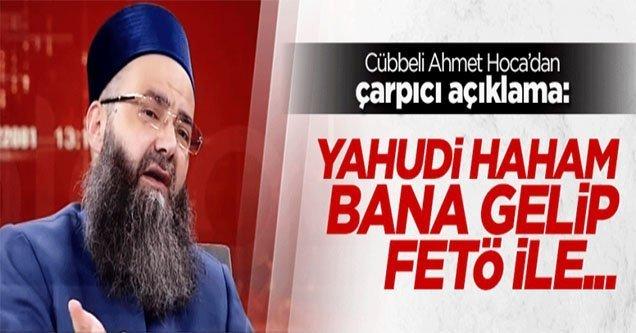 Cübbeli Ahmet: Yahudi haham FETÖ ile anlaştıklarını anlattı