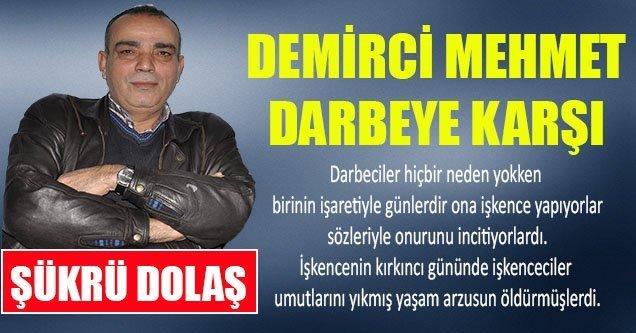 Demirci Mehmet Darbeye Karşı