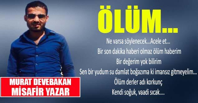 Murat Devebakan – Ölüm…