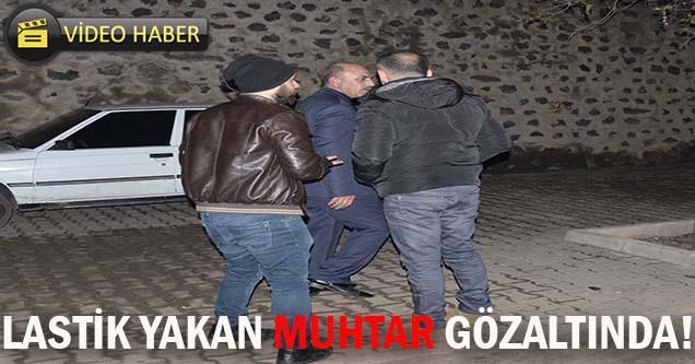Lastik yakan muhtar gözaltına alındı