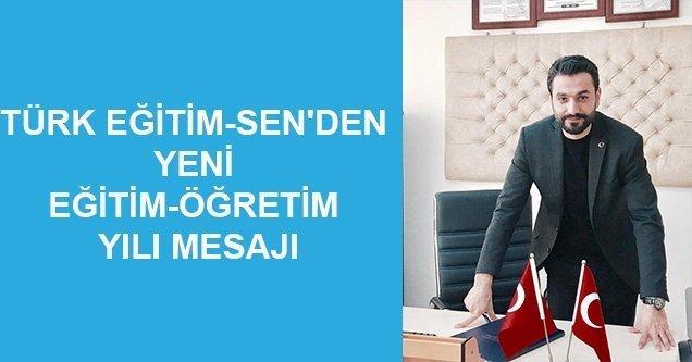 Türk Eğitim-Sen'den yeni eğitim-öğretim yılı mesajı
