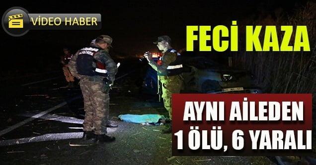 Trafik kazası: Aynı aileden 1 ölü, 6 yaralı
