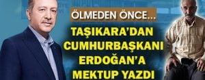 Yaşlı amcadan Cumhurbaşkanı Erdoğan'a mektup