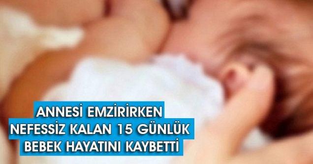 Nefessiz kalan bebek öldü