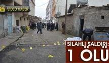 Silahlı saldırıya uğrayan kişi hayatını kaybetti