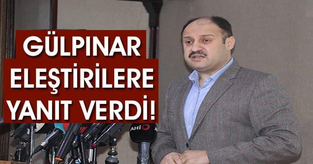 Gülpınar: 'Erdoğan düşmanlarına buradan ekmek çıkmaz'